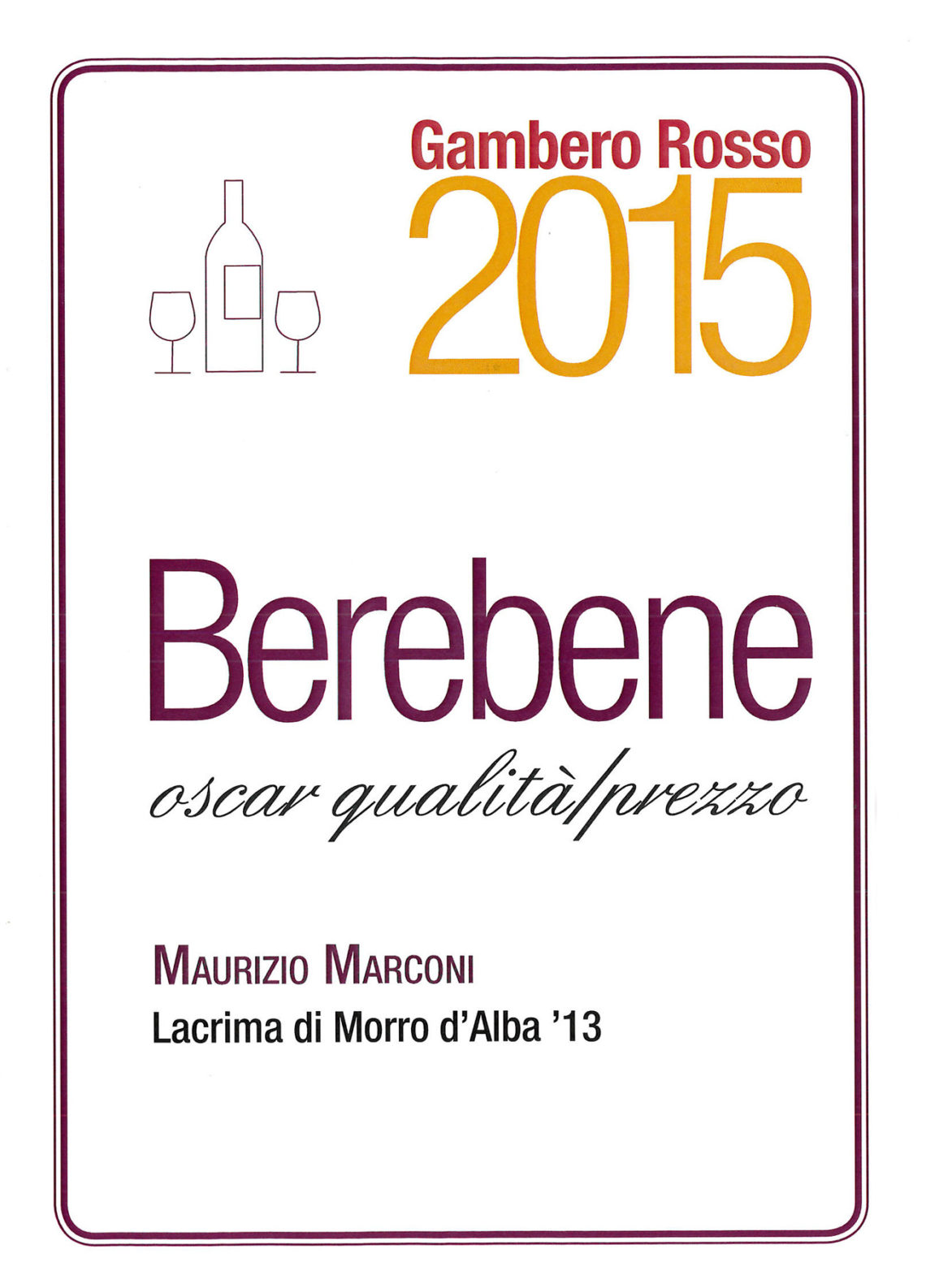 Marconi Vini - Lacrima di Morro d'Alba 2013 - Gambero Rosso Berebene 2015
